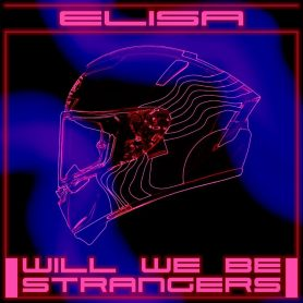 "Elisa, la cover di ""Will We Be Strangers"""